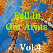 Fall In Our Arms, Vol.4 de Various Artists