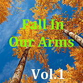 Fall In Our Arms, Vol.1 de Various Artists