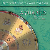 Best Ever Music for Your Star Sign: Aquarius by Global Journey