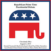 Republican Prime Time Presidential Debate - Cleveland, Oh - August 6, 2015 by Various Artists