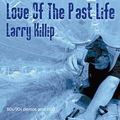 Love of the Past Life by Larry Killip