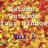 Autumn Outside Your Window, Vol.1 de Various Artists