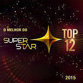 Superstar 2015 - O Melhor do Top 12 by Various Artists