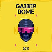 Gabber Dome 2015 von Various Artists