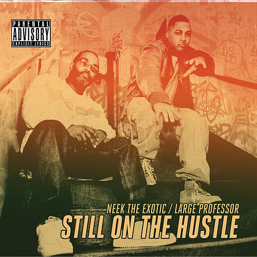 Still on the Hustle by Neek The Exotic