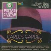 15 Pistas para Cantar Como - Sing Along: Carlos Gardel de Conjunto Típico del Tango