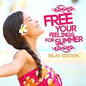 Free Your Feelings for Summer - Relax Edition de Various Artists
