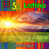 El Sol Latino - Antologia de Various Artists