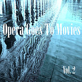 Opera Goes to Movies Vol. 2 by Various Artists