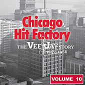 Chicago Hit Factory The Vee Jay Story Vol.10 1953-1966 by Various Artists
