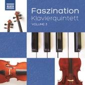 Faszination Klavierquintett, Vol. 3 von Various Artists
