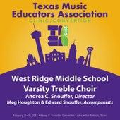 2015 Texas Music Educators Association (TMEA): West Ridge Middle School Varsity Treble Choir [Live] by West Ridge Middle School Varsity Treble Choir
