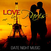 Love in Paris – 50 Shades of Love, Date Night Background Music, Romantic Music for Dinner Time, Sexy Songs, Smooth Jazz Piano Music von Various Artists