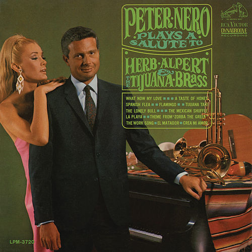 Peter Nero Plays a Salute to Herb Alpert & the Tijuana Brass by Peter Nero