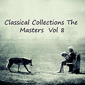 Classical Collections The Masters, Vol. 8 de Various Artists
