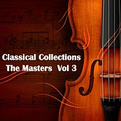 Classical Collections The Masters, Vol. 3 de Various Artists
