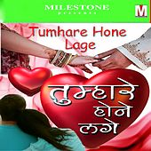 Tumhare Hone Lage by Various Artists
