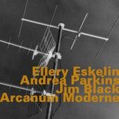 Arcanum Moderne by Ellery Eskelin