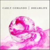 Dreamlife by Carly Comando