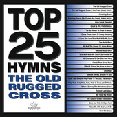 Top 25 Hymns: The Old Rugged Cross de Various Artists