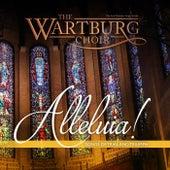 Alleluia! von The Wartburg Choir