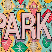 The Essential Trailer Park by Trailer Park