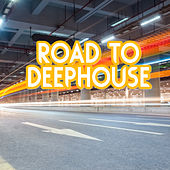 Road to Deephouse by Various Artists