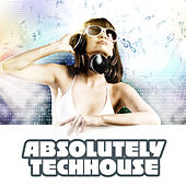Absolutely Techhouse by Various Artists