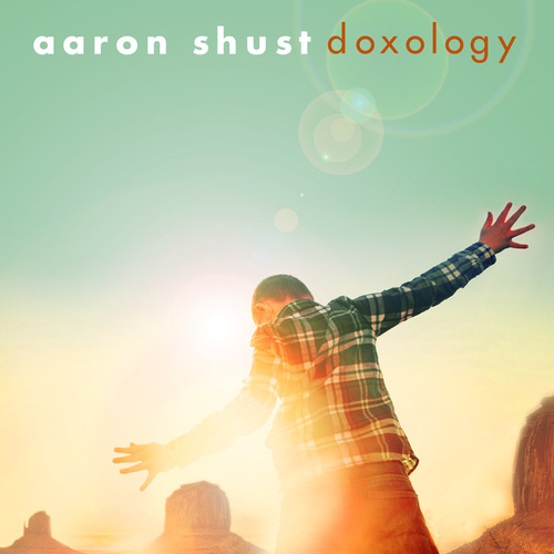 Doxology by Aaron Shust