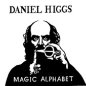 Magic Alphabet by Daniel Higgs