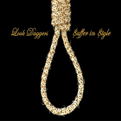 Suffer In Style by Look Daggers