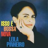 Isso É Bossa Nova by Leila Pinheiro