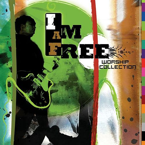 I Am Free Worship Collection by Various Artists
