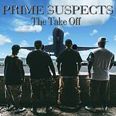 The Take Off by Prime Suspects