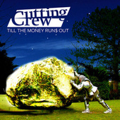 Till the Money Runs Out von Cutting Crew
