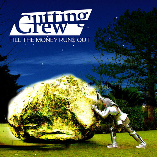 Till the Money Runs Out by Cutting Crew