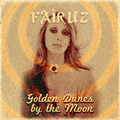 Golden Dunes by the Moon by Fairuz