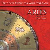 Best Ever Music for Your Star Sign: Aries by Global Journey