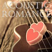 Acoustic Romance by Various Artists