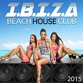 Beach House Ibiza 2015 - From Chillhouse Cafe Space Bar to Dance Club Bahia Del Mar by Various Artists