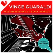 Jazz Impressions of Black Orpheus (Original Album Plus Bonus Tracks 1962) by Vince Guaraldi