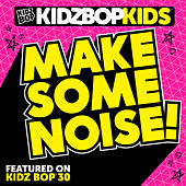 Make Some Noise! - Single de KIDZ BOP Kids