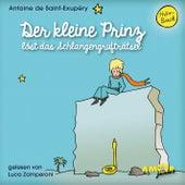Der kleine Prinz löst das Schlangengrufträtsel (Ungekürzt) by Antoine de Saint-Exupéry