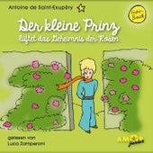 Der kleine Prinz lüftet das Geheimnis der Rosen (Ungekürzt) by Antoine de Saint-Exupéry