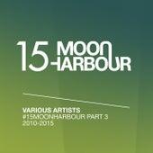 #15MoonHarbour, Pt. 3 - 2010-2015 de Various Artists