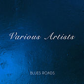Blues Roads by Various Artists