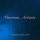 Unforgotten 1962 de Various Artists