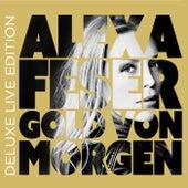 Gold von morgen (Deluxe Live Edition) von Alexa Feser