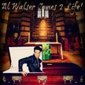 Al Walser Comes 2 Life! by Al Walser