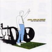 The Future That Was by Josh Joplin Group